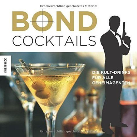 Bond Cocktails: Die Kult-Drinks passend zum neuen James Bond Film Spectre
