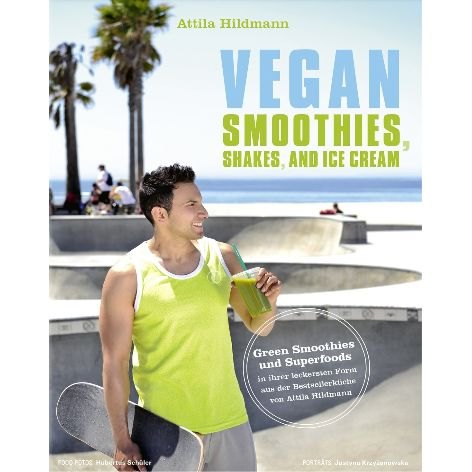 Attila Hildmann –  Vegan Smoothies, Shakes, and Ice Cream